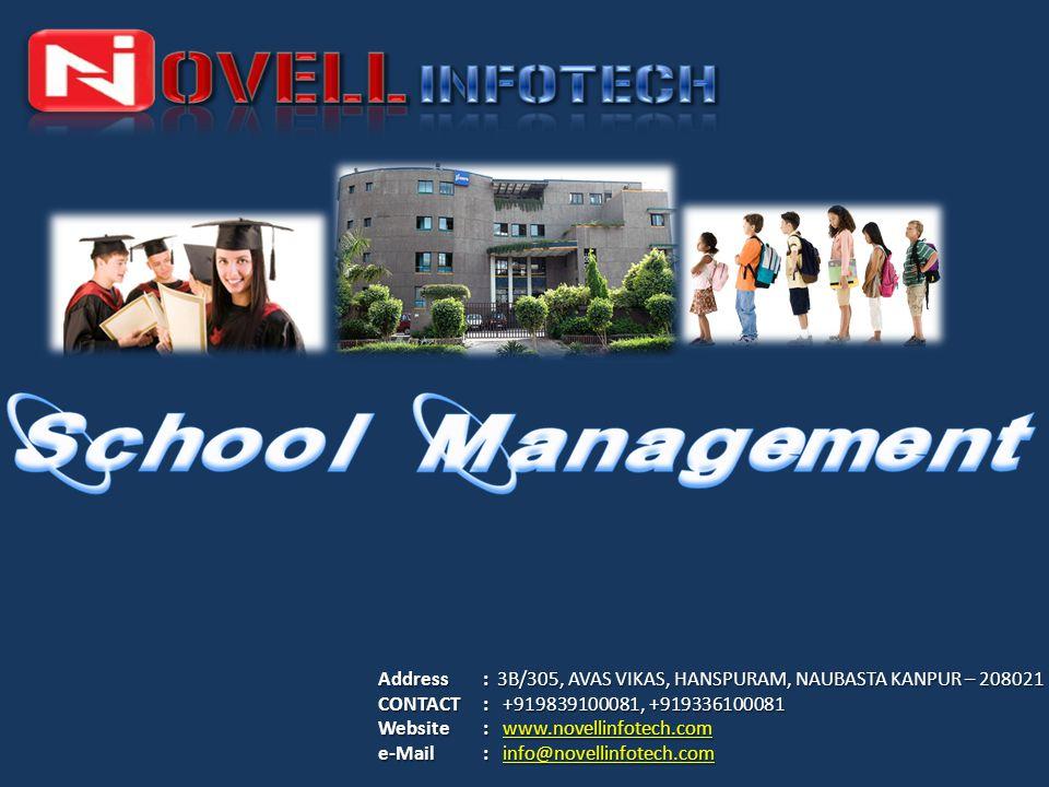 Address : 3B/305, AVAS VIKAS, HANSPURAM, NAUBASTA KANPUR – 208021 CONTACT : +919839100081, +919336100081 Website : www.novellinfotech.com e-Mail : inf