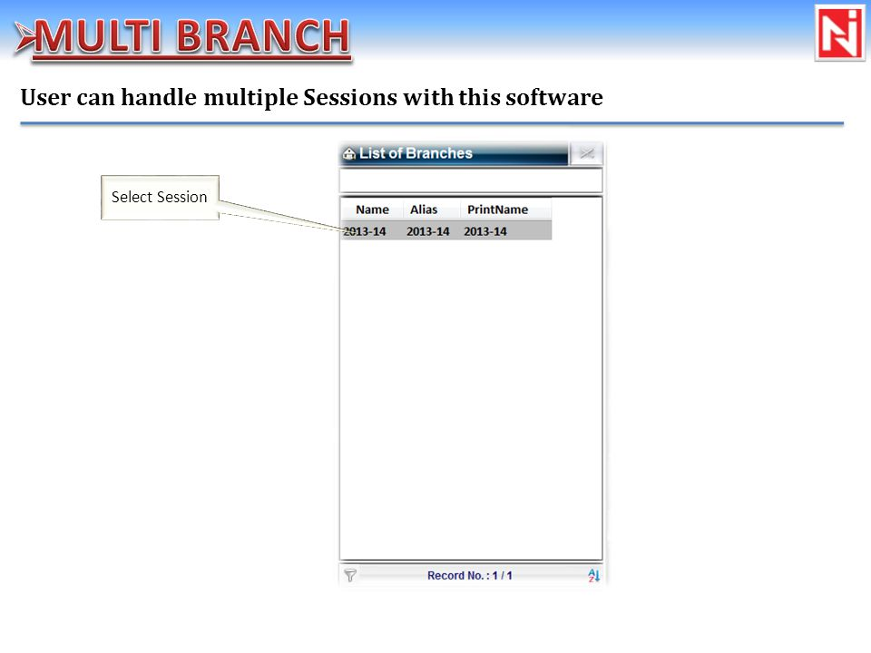 User can handle multiple Sessions with this software Select Session