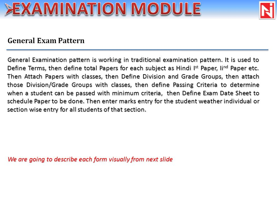 General Exam Pattern General Examination pattern is working in traditional examination pattern.