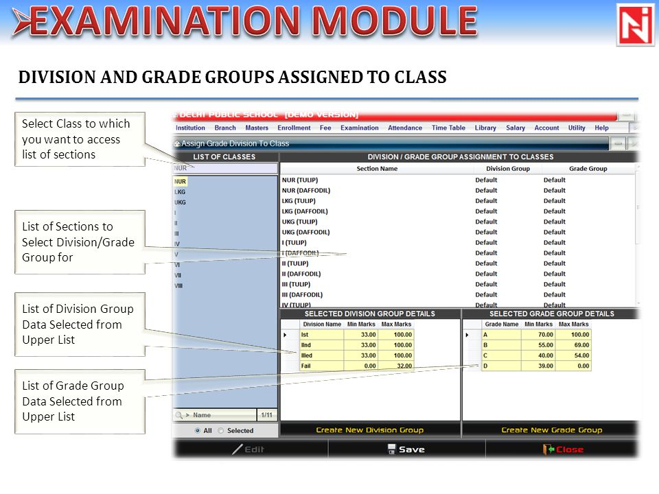 DIVISION AND GRADE GROUPS ASSIGNED TO CLASS List of Sections to Select Division/Grade Group for Select Class to which you want to access list of sections List of Division Group Data Selected from Upper List List of Grade Group Data Selected from Upper List