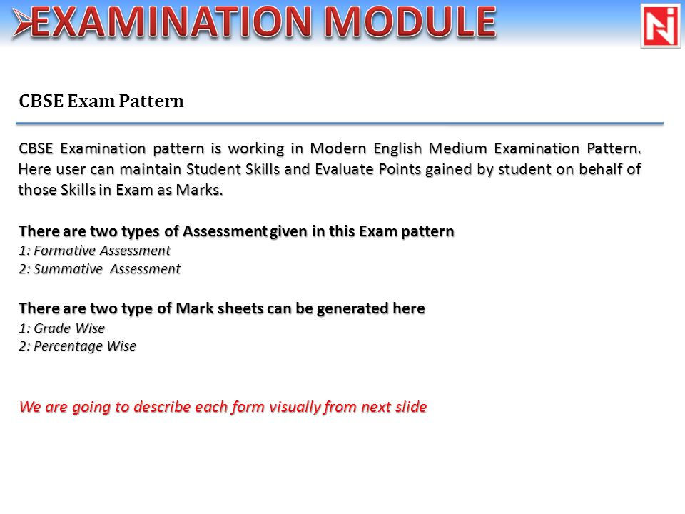 CBSE Exam Pattern CBSE Examination pattern is working in Modern English Medium Examination Pattern.