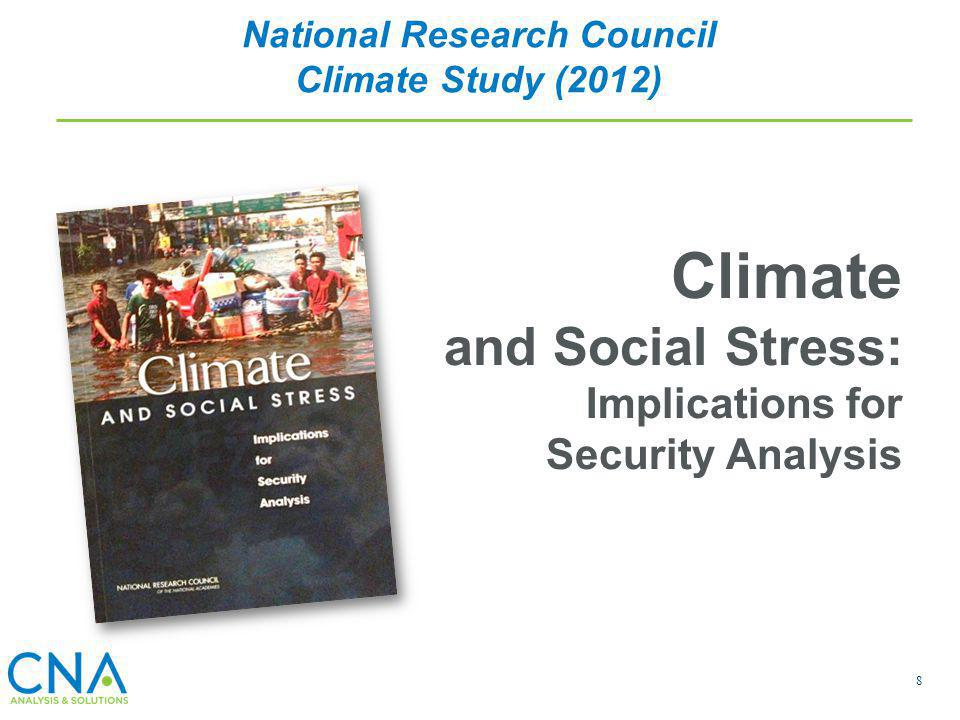 8 Climate and Social Stress: Implications for Security Analysis National Research Council Climate Study (2012)