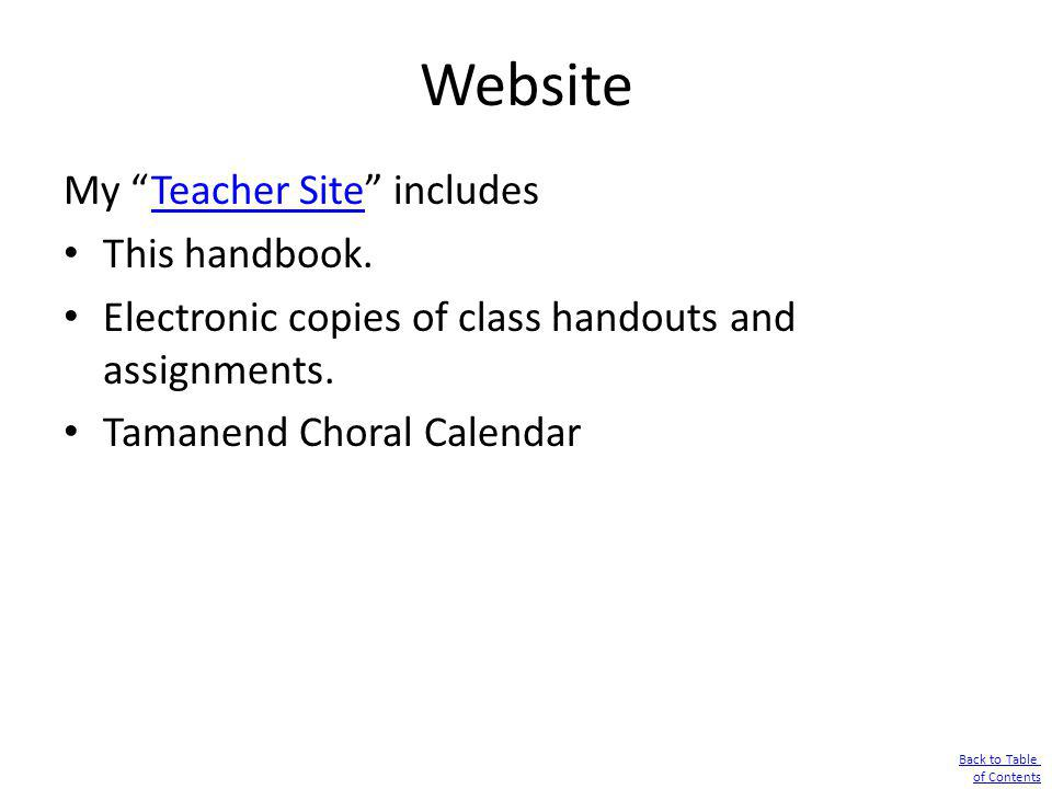 Website My Teacher Site includesTeacher Site This handbook. Electronic copies of class handouts and assignments. Tamanend Choral Calendar Back to Tabl