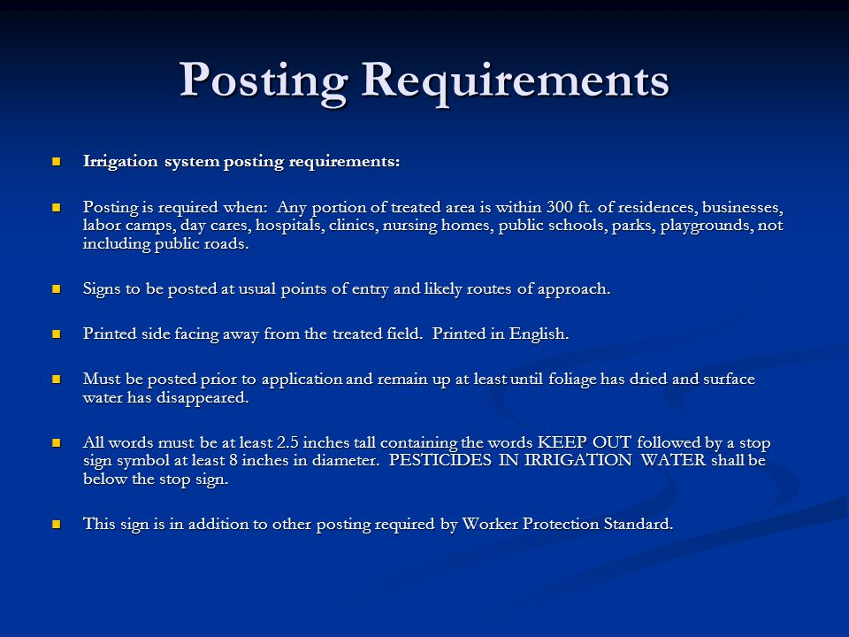 Posting Requirements Irrigation system posting requirements: Irrigation system posting requirements: Posting is required when: Any portion of treated