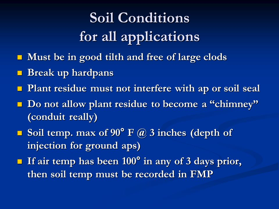 Soil Conditions for all applications Must be in good tilth and free of large clods Must be in good tilth and free of large clods Break up hardpans Bre