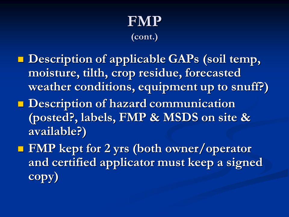 FMP (cont.) Description of applicable GAPs (soil temp, moisture, tilth, crop residue, forecasted weather conditions, equipment up to snuff?) Descripti