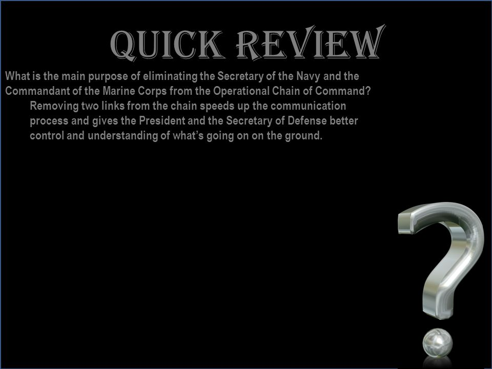 www.battalionaidstation.com Quick review What is the main purpose of eliminating the Secretary of the Navy and the Commandant of the Marine Corps from