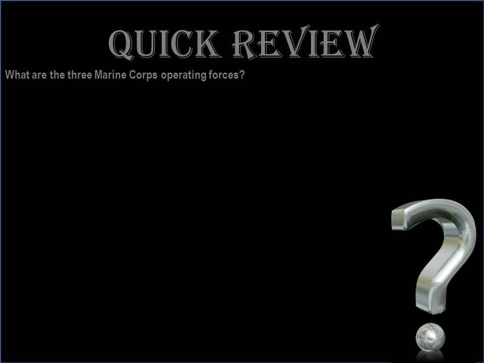 www.battalionaidstation.com Quick review What are the three Marine Corps operating forces?
