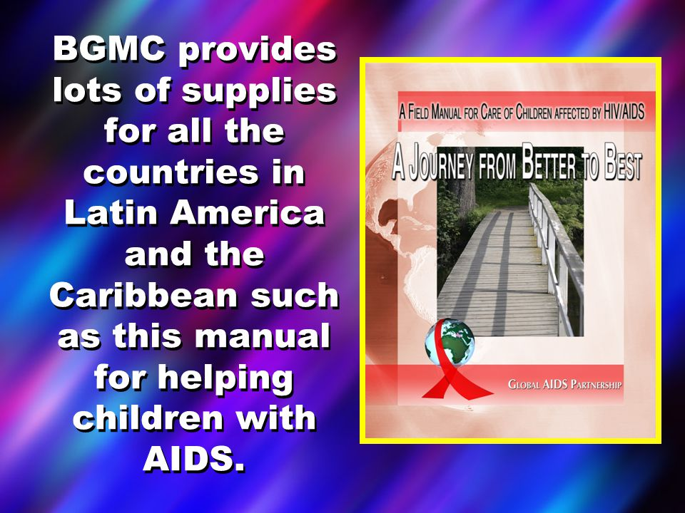 BGMC provides lots of supplies for all the countries in Latin America and the Caribbean such as this manual for helping children with AIDS.