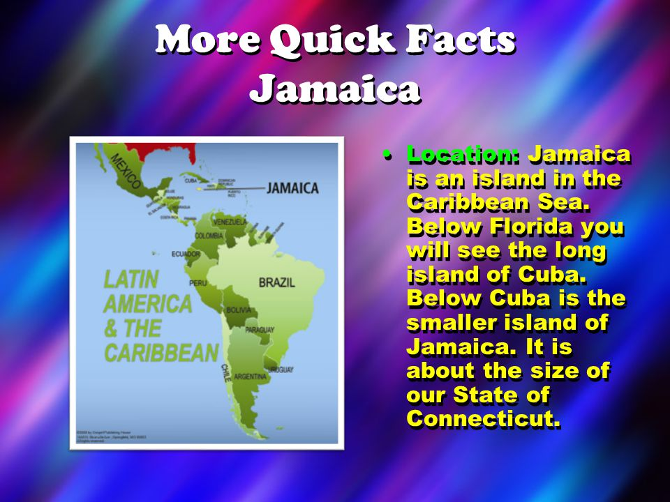 More Quick Facts Jamaica The Land: Most of the land is mountainous.