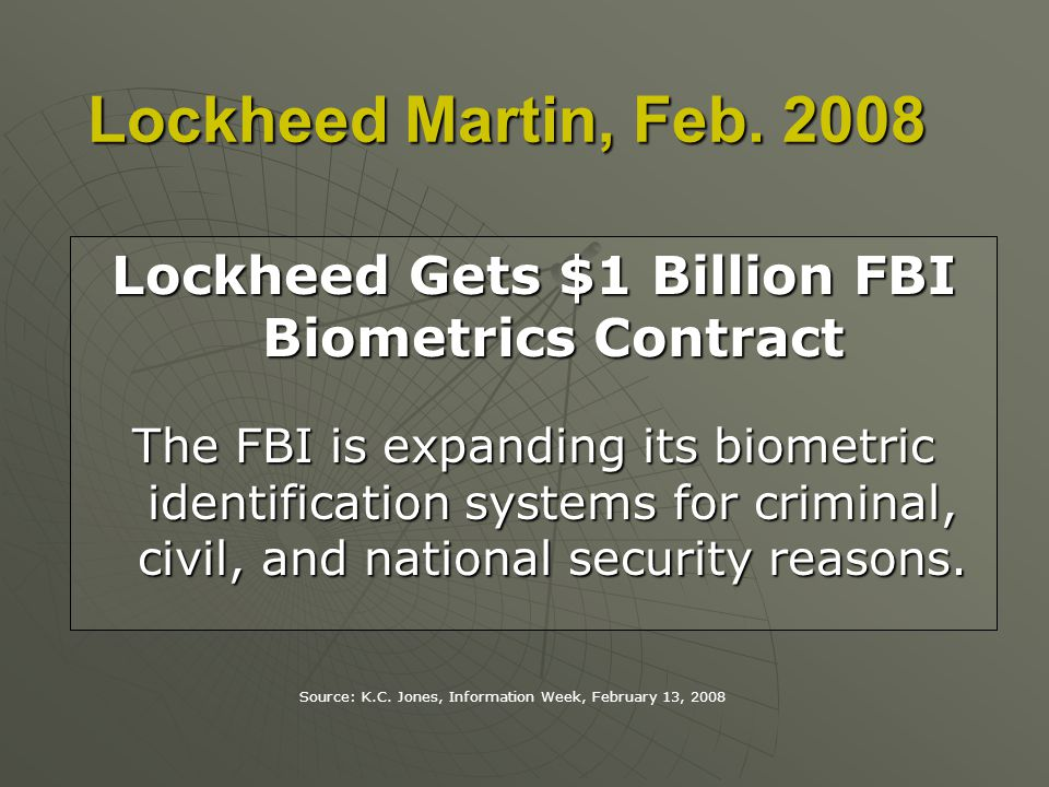 Lockheed Gets $1 Billion FBI Biometrics Contract The FBI is expanding its biometric identification systems for criminal, civil, and national security reasons.