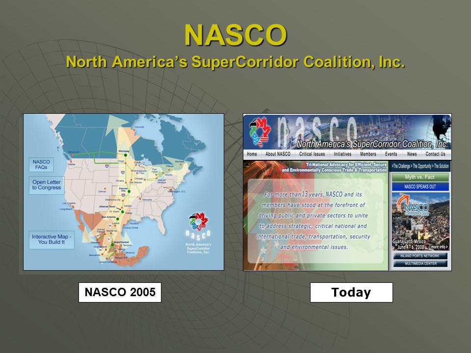 NASCO North Americas SuperCorridor Coalition, Inc. NASCO 2005 Today