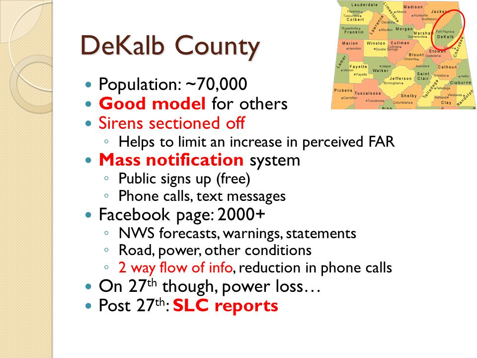 DeKalb County Population: ~70,000 Good model for others Sirens sectioned off Helps to limit an increase in perceived FAR Mass notification system Publ