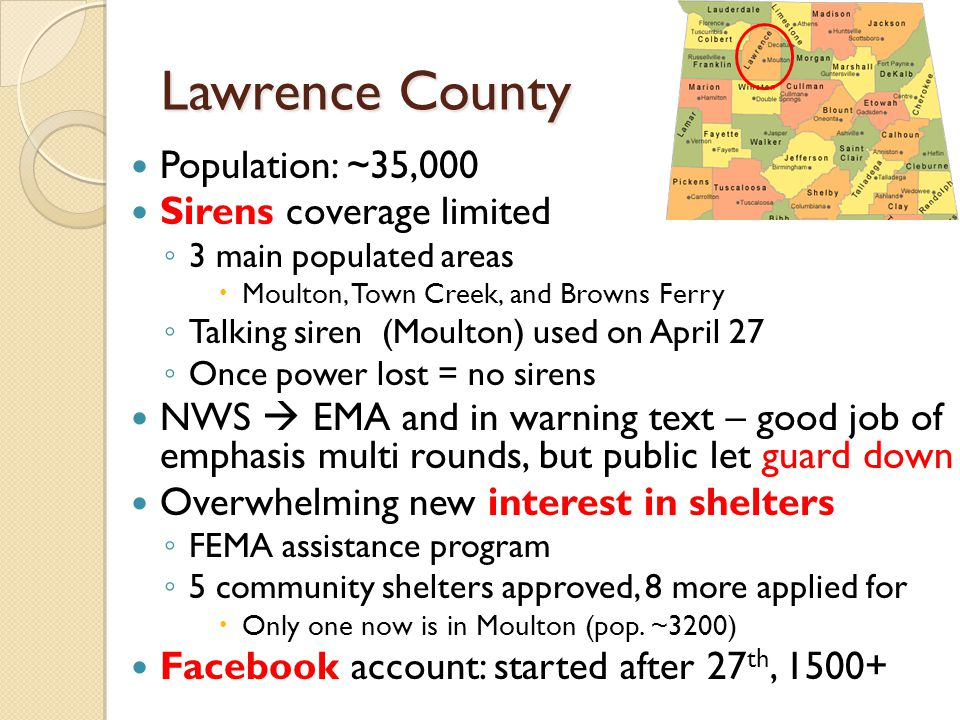 Lawrence County Population: ~35,000 Sirens coverage limited 3 main populated areas Moulton, Town Creek, and Browns Ferry Talking siren (Moulton) used