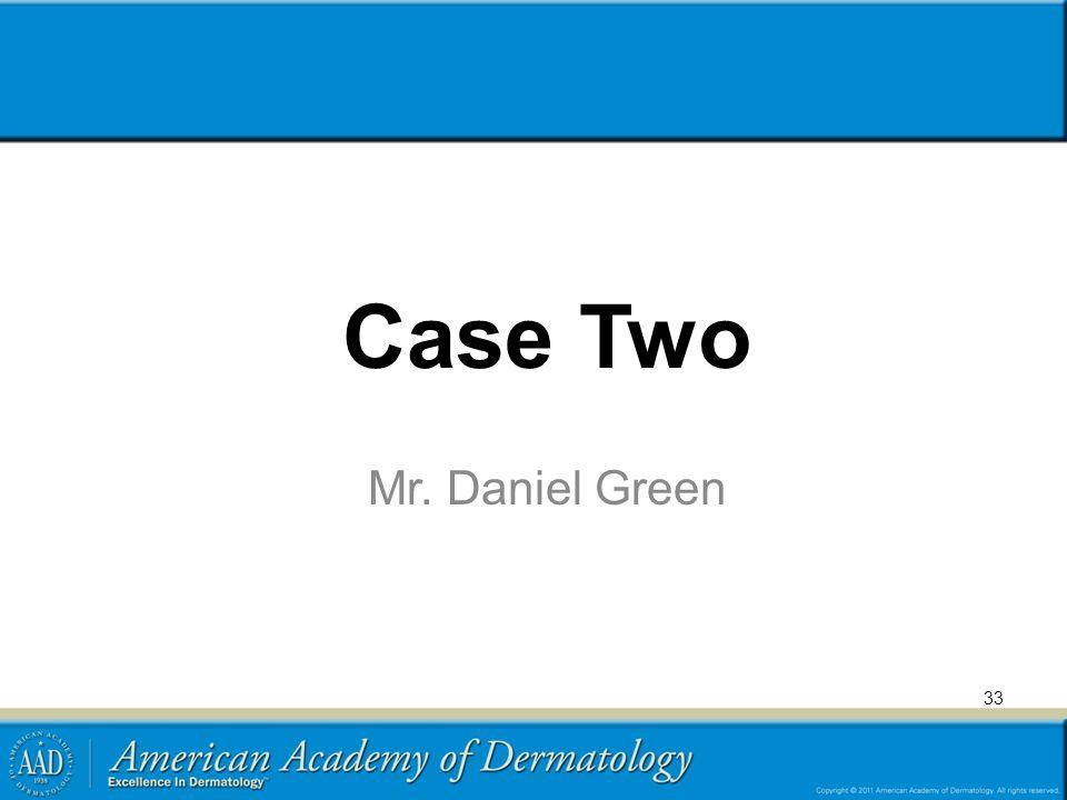 33 Case Two Mr. Daniel Green