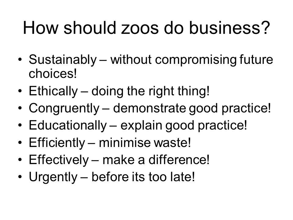 How should zoos do business. Sustainably – without compromising future choices.
