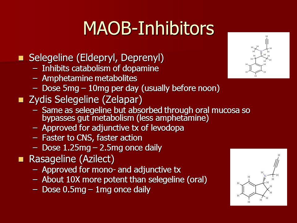MAOB-Inhibitors Selegeline (Eldepryl, Deprenyl) Selegeline (Eldepryl, Deprenyl) –Inhibits catabolism of dopamine –Amphetamine metabolites –Dose 5mg –