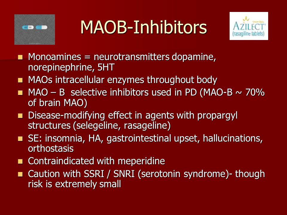 MAOB-Inhibitors Monoamines = neurotransmitters dopamine, norepinephrine, 5HT Monoamines = neurotransmitters dopamine, norepinephrine, 5HT MAOs intrace