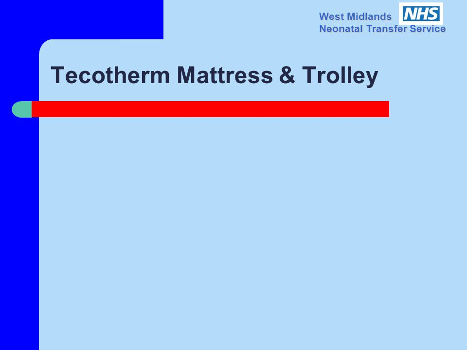 West Midlands Neonatal Transfer Service Tecotherm Mattress & Trolley