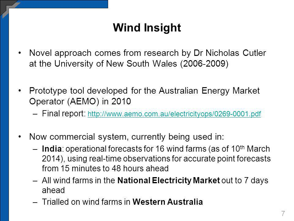 Wind Insight Novel approach comes from research by Dr Nicholas Cutler at the University of New South Wales (2006-2009) Prototype tool developed for th