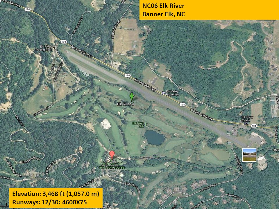 NC06 Elk River Banner Elk, NC Elevation: 3,468 ft (1,057.0 m) Runways: 12/30: 4600X75