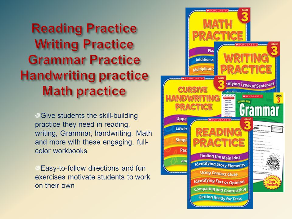 Give students the skill-building practice they need in reading, writing, Grammar, handwriting, Math and more with these engaging, full- color workbooks Easy-to-follow directions and fun exercises motivate students to work on their own