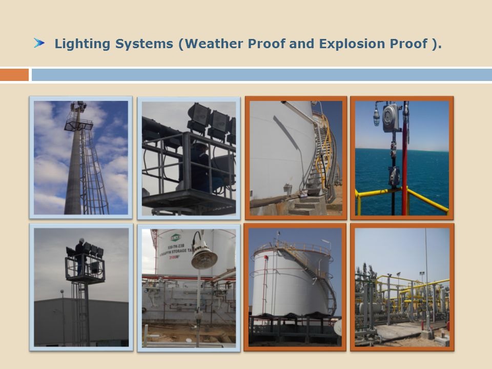 Lighting Systems (Weather Proof and Explosion Proof ).