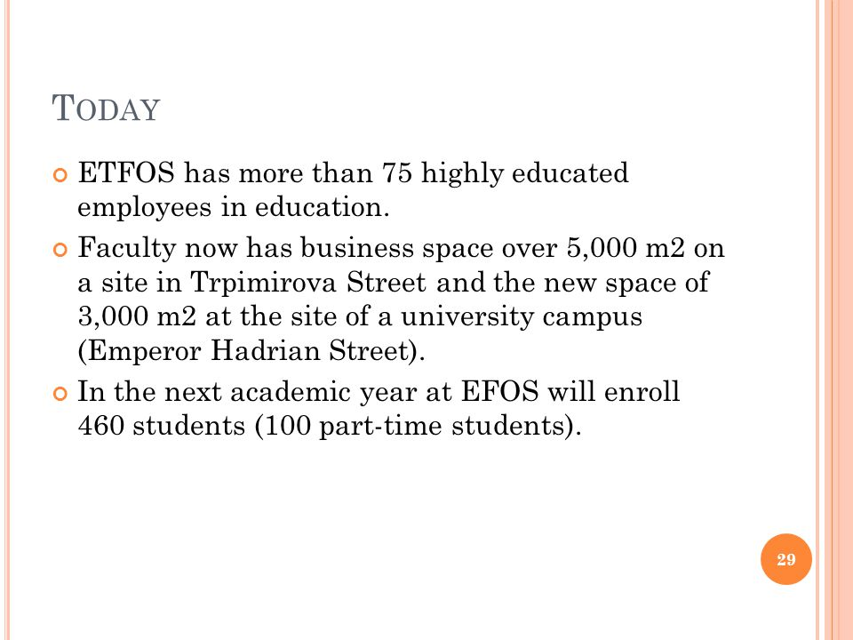 T ODAY ETFOS has more than 75 highly educated employees in education.