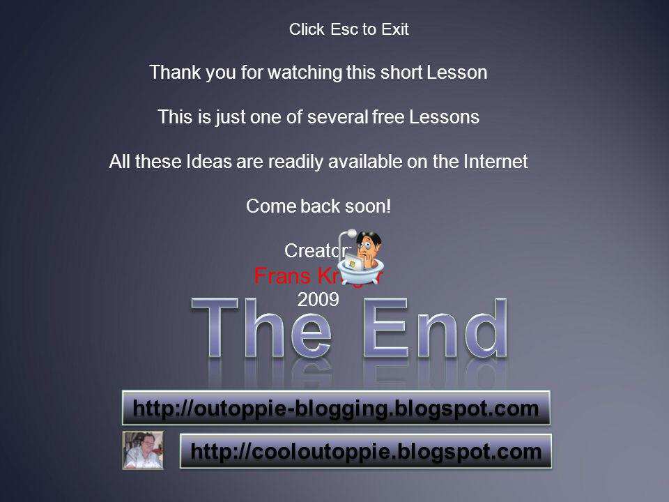 Thank you for watching this short Lesson This is just one of several free Lessons All these Ideas are readily available on the Internet Come back soon.