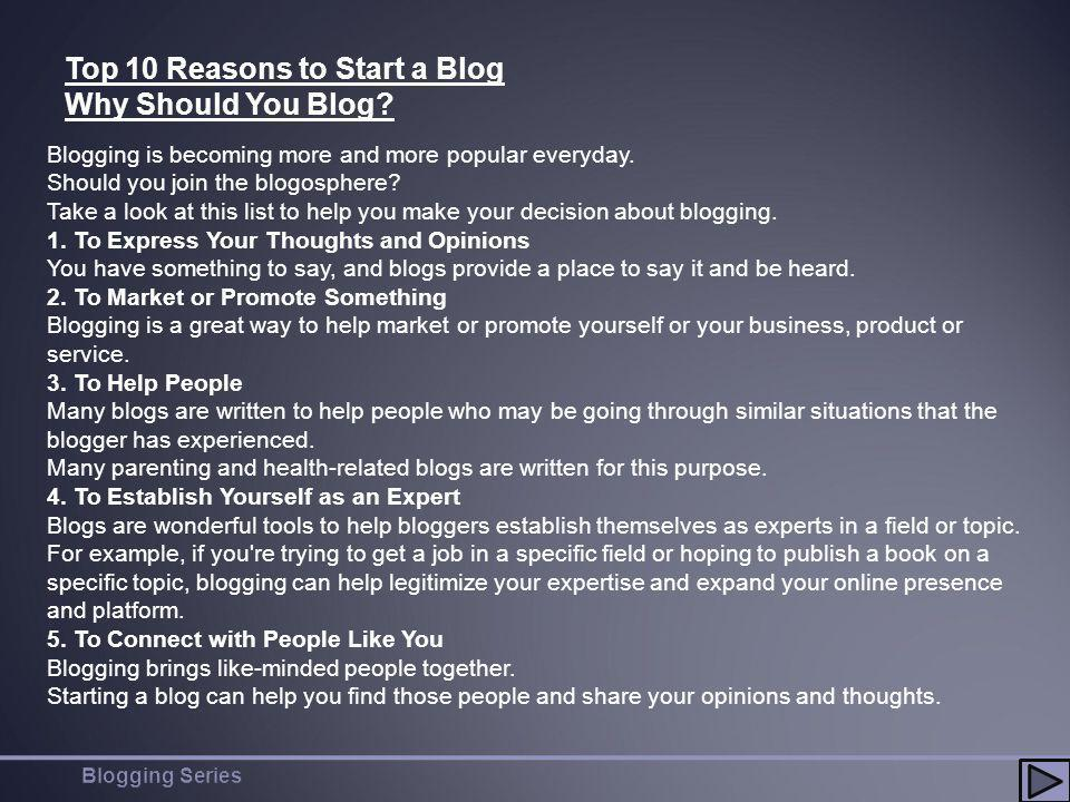 Blogging is becoming more and more popular everyday.