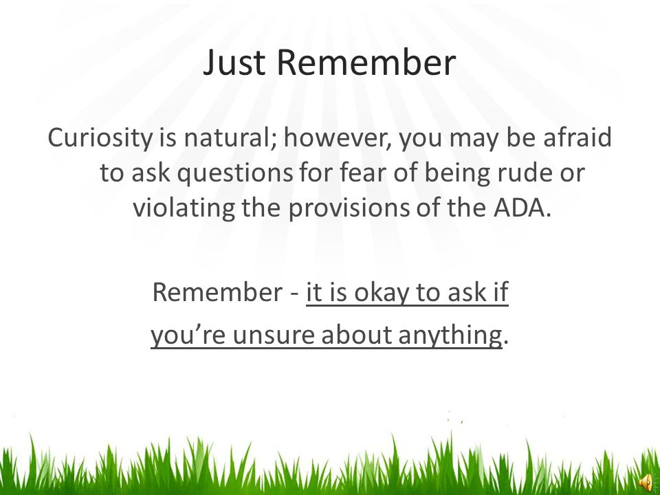 Basic Tips Helping Do not automatically give assistance; ask first.