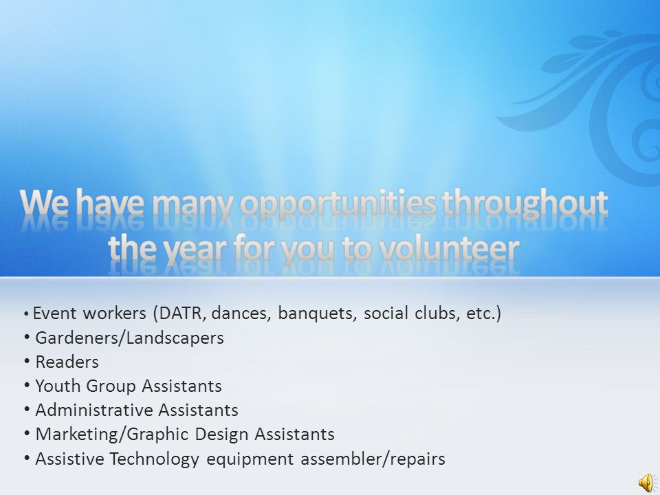 Great resume builder Helping others Have fun with new people Expand your horizons Get active Get connected Learn new skills Benefits to volunteering….