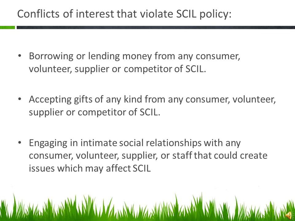 SCIL does not tolerate harassment of any kind! Sexual harassment: - unwelcome sexual advances, request for sexual favors, and other verbal or physical