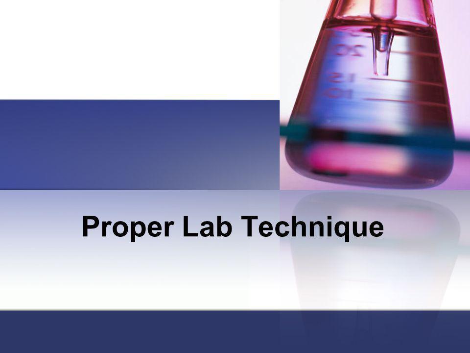 Proper Lab Technique