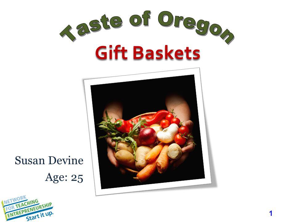 1 Susan Devine Age: 25 Gift Baskets