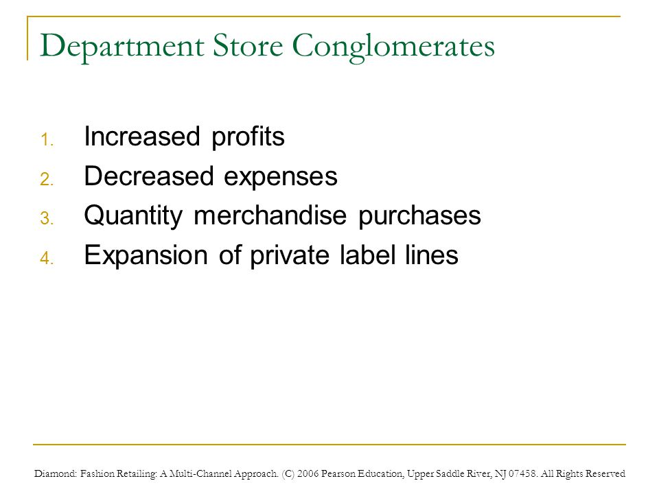 Diamond: Fashion Retailing: A Multi-Channel Approach. (C) 2006 Pearson Education, Upper Saddle River, NJ 07458. All Rights Reserved Department Store C