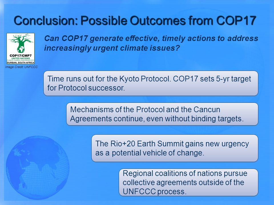 Time runs out for the Kyoto Protocol. COP17 sets 5-yr target for Protocol successor. Mechanisms of the Protocol and the Cancun Agreements continue, ev