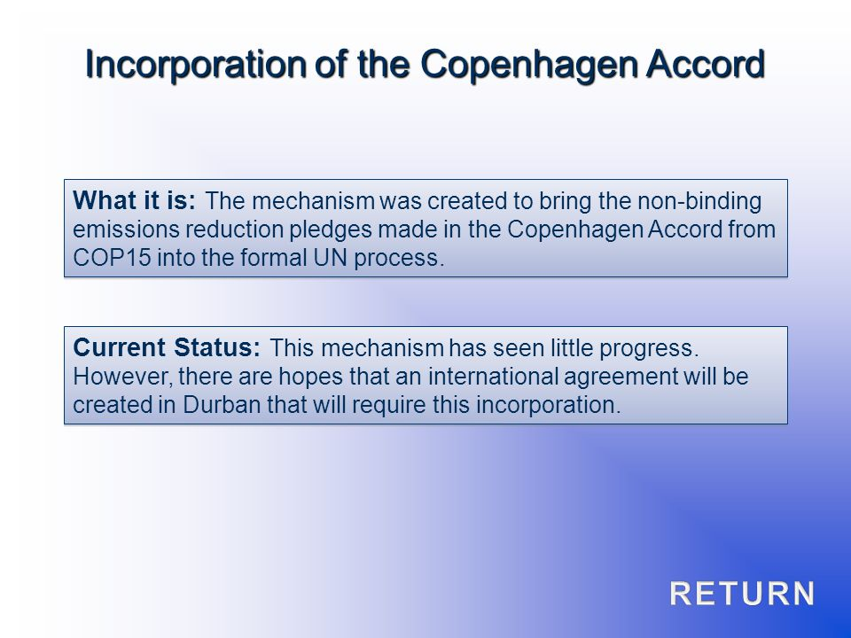 What it is: The mechanism was created to bring the non-binding emissions reduction pledges made in the Copenhagen Accord from COP15 into the formal UN process.