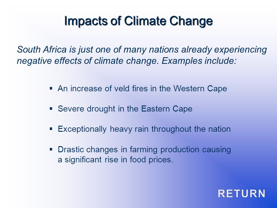 South Africa is just one of many nations already experiencing negative effects of climate change. Examples include: An increase of veld fires in the W