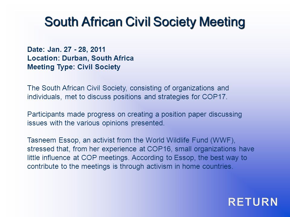Date: Jan. 27 - 28, 2011 Location: Durban, South Africa Meeting Type: Civil Society The South African Civil Society, consisting of organizations and i