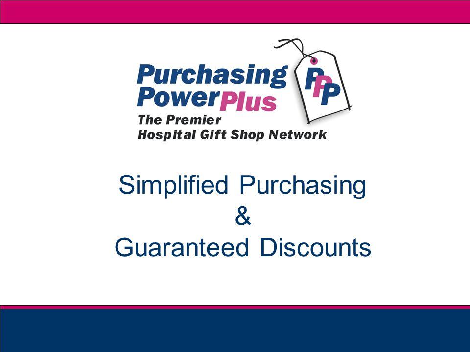 Simplified Purchasing & Guaranteed Discounts