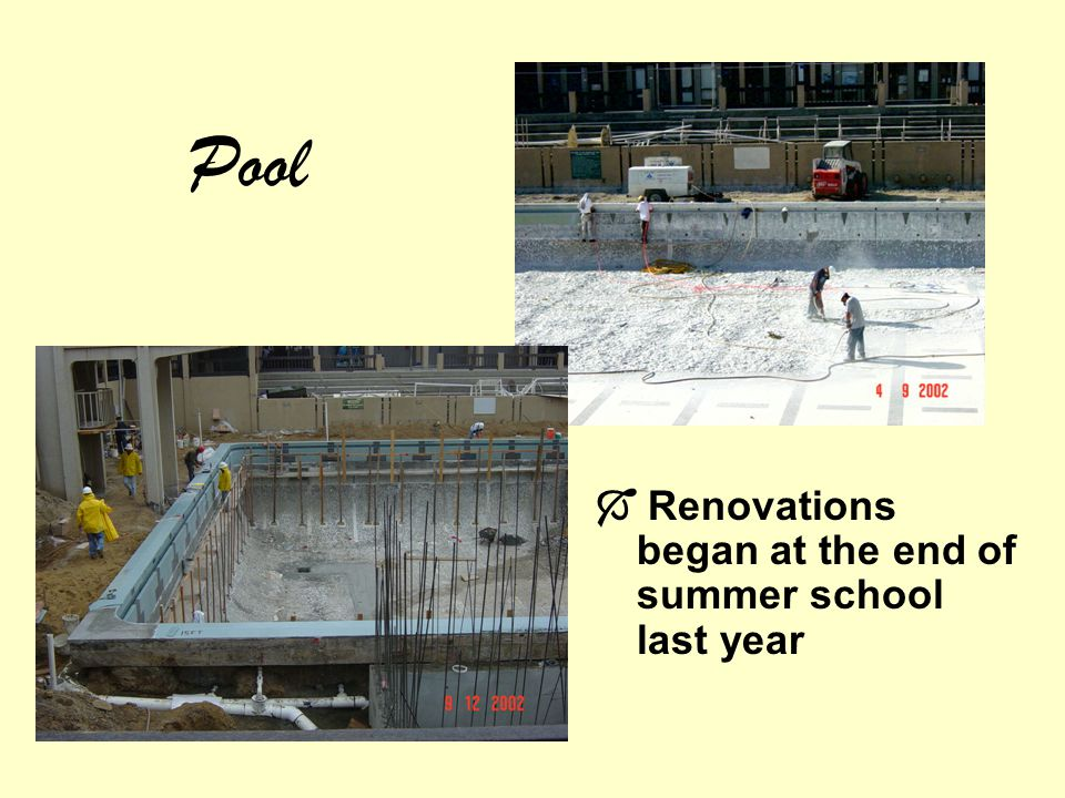 Pool Renovations began at the end of summer school last year
