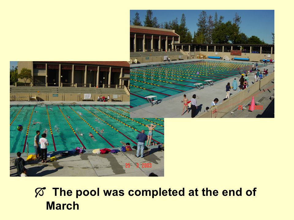The pool was completed at the end of March
