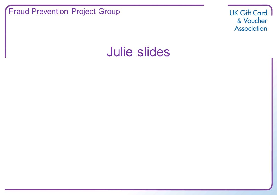 Julie slides Fraud Prevention Project Group