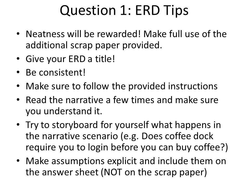 Question 1: ERD Tips Neatness will be rewarded.