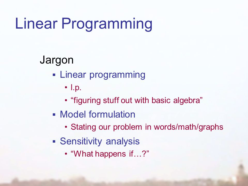 Linear Programming Jargon Linear programming l.p.