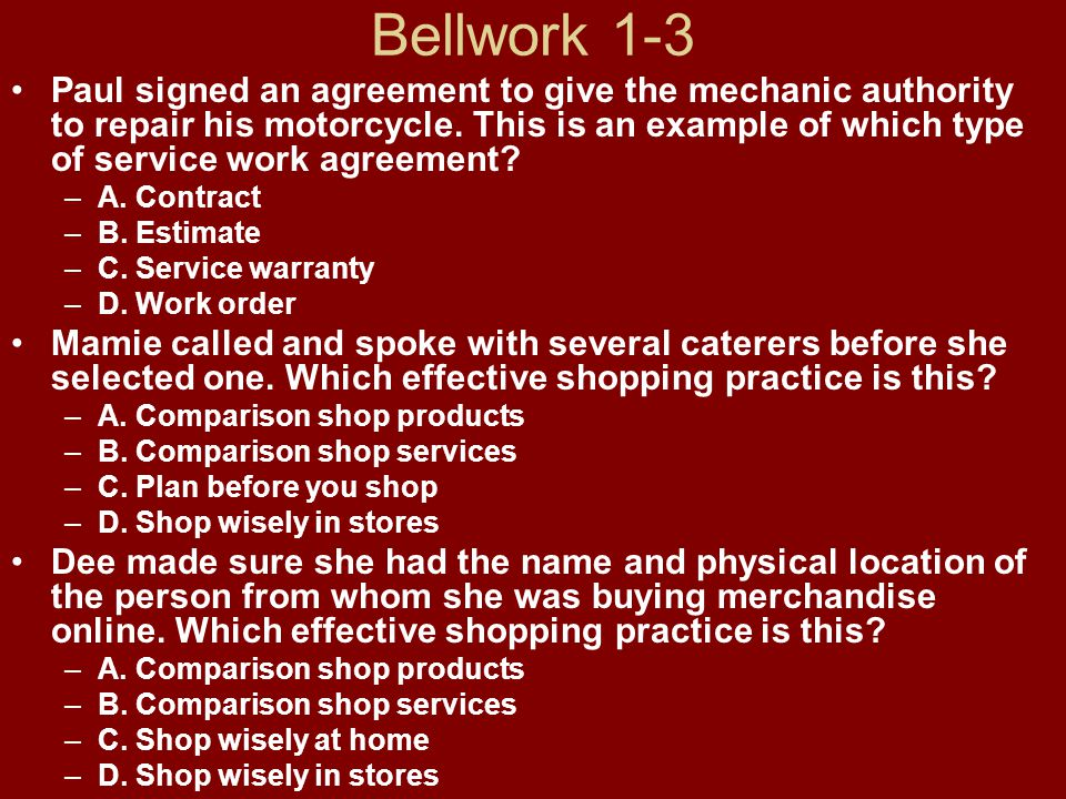 Bellwork 1-3 Paul signed an agreement to give the mechanic authority to repair his motorcycle.