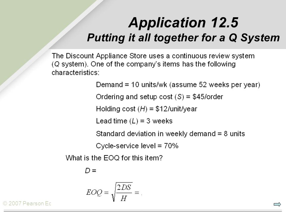 © 2007 Pearson Education Application 12.5 Putting it all together for a Q System