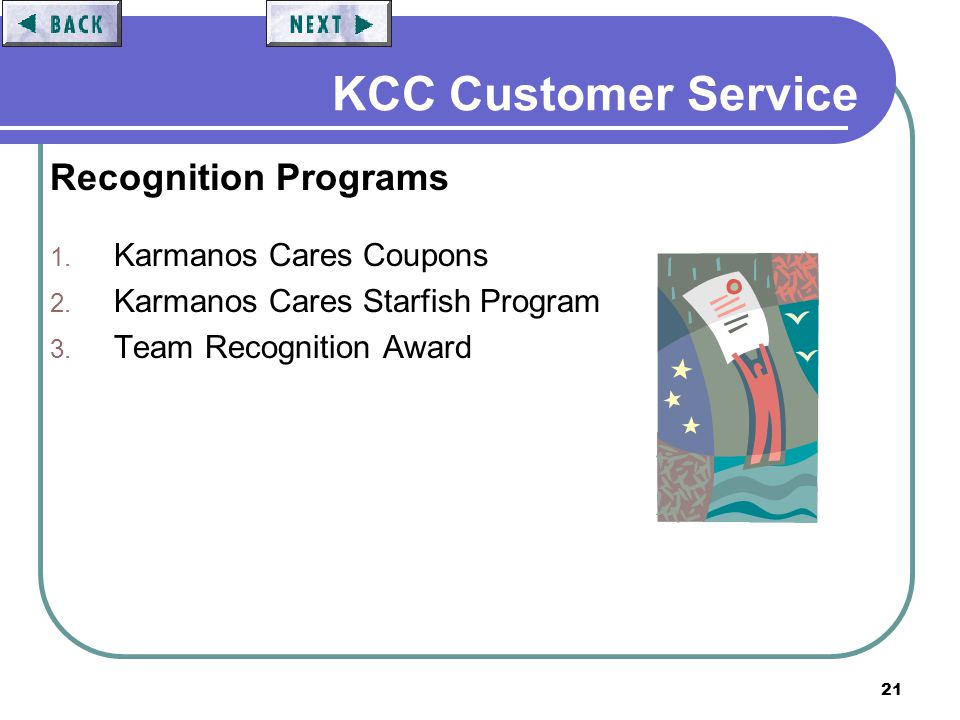 21 KCC Customer Service Recognition Programs 1. Karmanos Cares Coupons 2.
