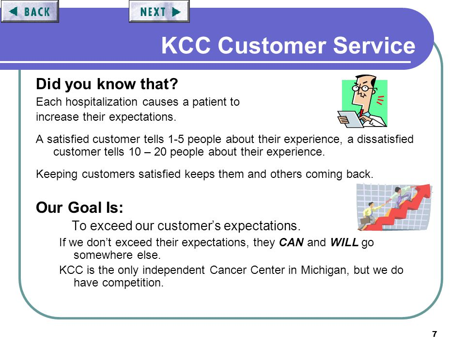 8 KCC Customer Service What Customers Want: Customers want to feel important & respected - Address them formally or as they prefer.